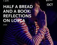 Half a bread and a book : Reflections on Lorca talk / Dramatic Lecture